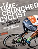 The Time-Crunched Cyclist: Race-Winning Fitness in