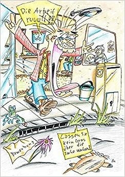 Die Arbeit ruft ... und jeder hört etwas anderes: Redewendungen, Sprichwörter und cartoonierte Wege in den Job