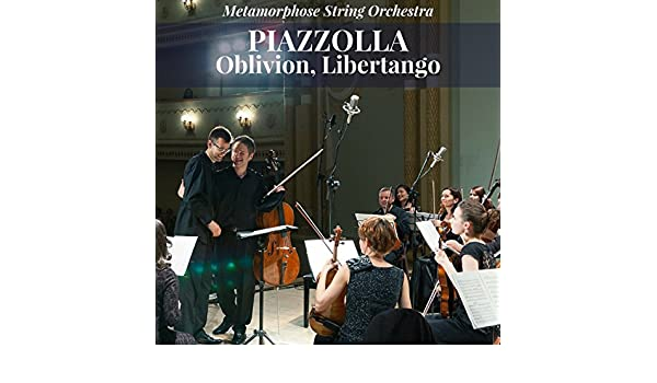 Piazzolla: Oblivion, Libertango (Arr  for Orchestra) by