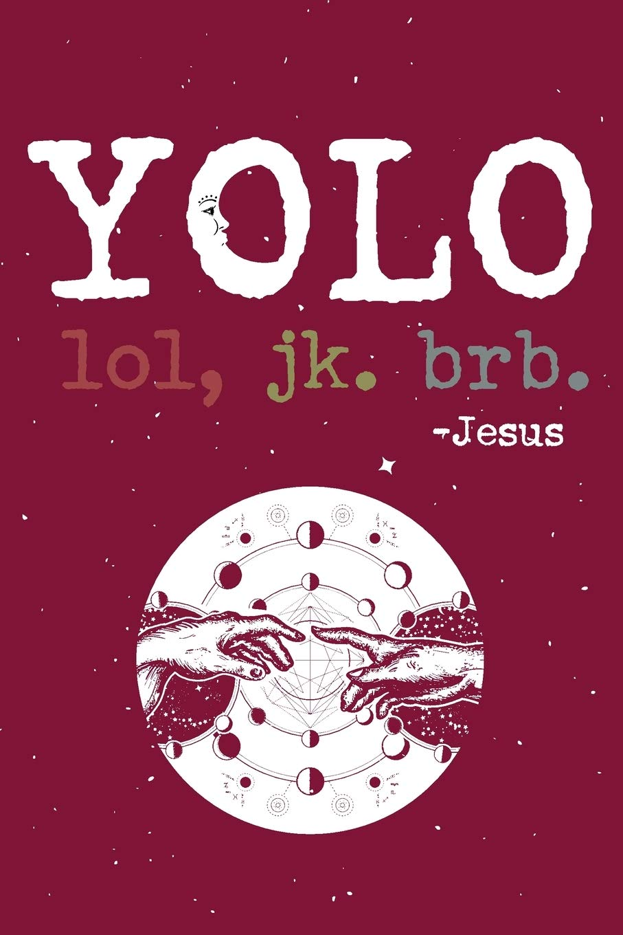 Yolo Lol Jk Brb Jesus Funny Jesus Quotes Prayer Journal Yolo Lol Jk Brb Jesus Jesus Calling Journal Gratitude And Reminder For Men And Women 100 Page Small 6 X