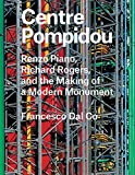img - for Centre Pompidou: Renzo Piano, Richard Rogers, and the Making of a Modern Monument (Great Architects/Great Buildings) book / textbook / text book