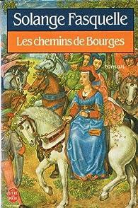 Les chemins de Bourges par Solange Fasquelle