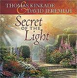 Secret of the Light, Thomas Kinkade and David Jeremiah, 140410108X