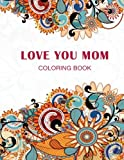 Love you Mom: Coloring Book