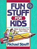 Fun Stuff for Kids, Michael Streff, 0310524814