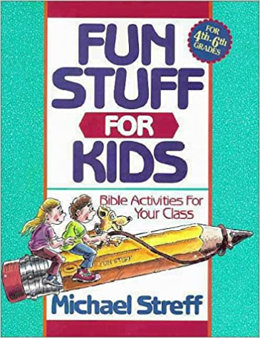 Fun Stuff for Kids: Bible Activities for Your Class: Michael Streff