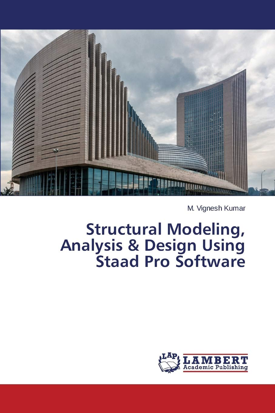 Structural Modeling Analysis Design Using Staad Pro Software Vignesh Kumar M 9783848447671 Amazon Com Books