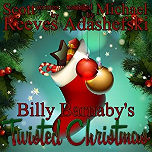 Billy Barnaby's Twisted Christmas Audiobook