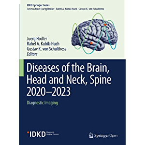 Diseases of the Brain, Head and Neck, Spine 2020–2023: Diagnostic Imaging (IDKD Springer Series)