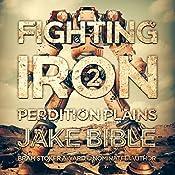 Fighting Iron 2: Perdition Plains | Jake Bible