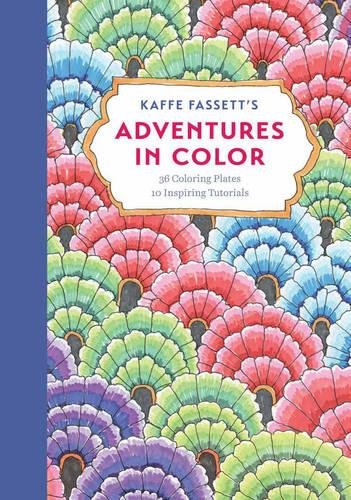- Kaffe Fassett's Adventures in Color (Adult Coloring Book): 36 Coloring Plates, 10 Inspiring Tutorials