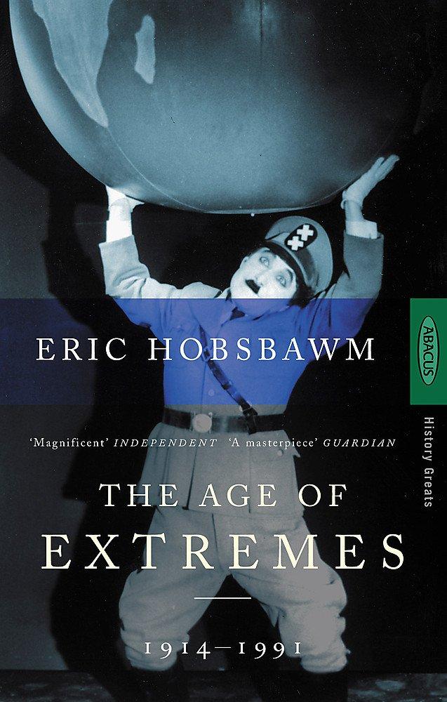 The Short Twentieth Century 1914-1991 - Eric J. Hobsbawm