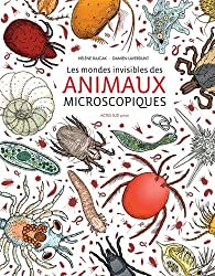 Les mondes invisibles des animaux microscopiques par Damien Laverdunt