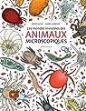 Les mondes invisibles des animaux microscopiques par Laverdunt