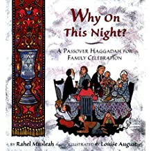 Why on This Night?: A Passover Haggadah for Family Celebration