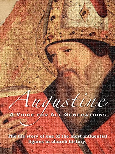 Augustine: A Voice For All Generations (Summary Of St Augustines City Of God)