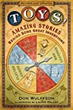 img - for Toys!: Amazing Stories Behind Some Great Inventions book / textbook / text book