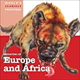 Predators of Europe and Africa (World's Scariest Predators)