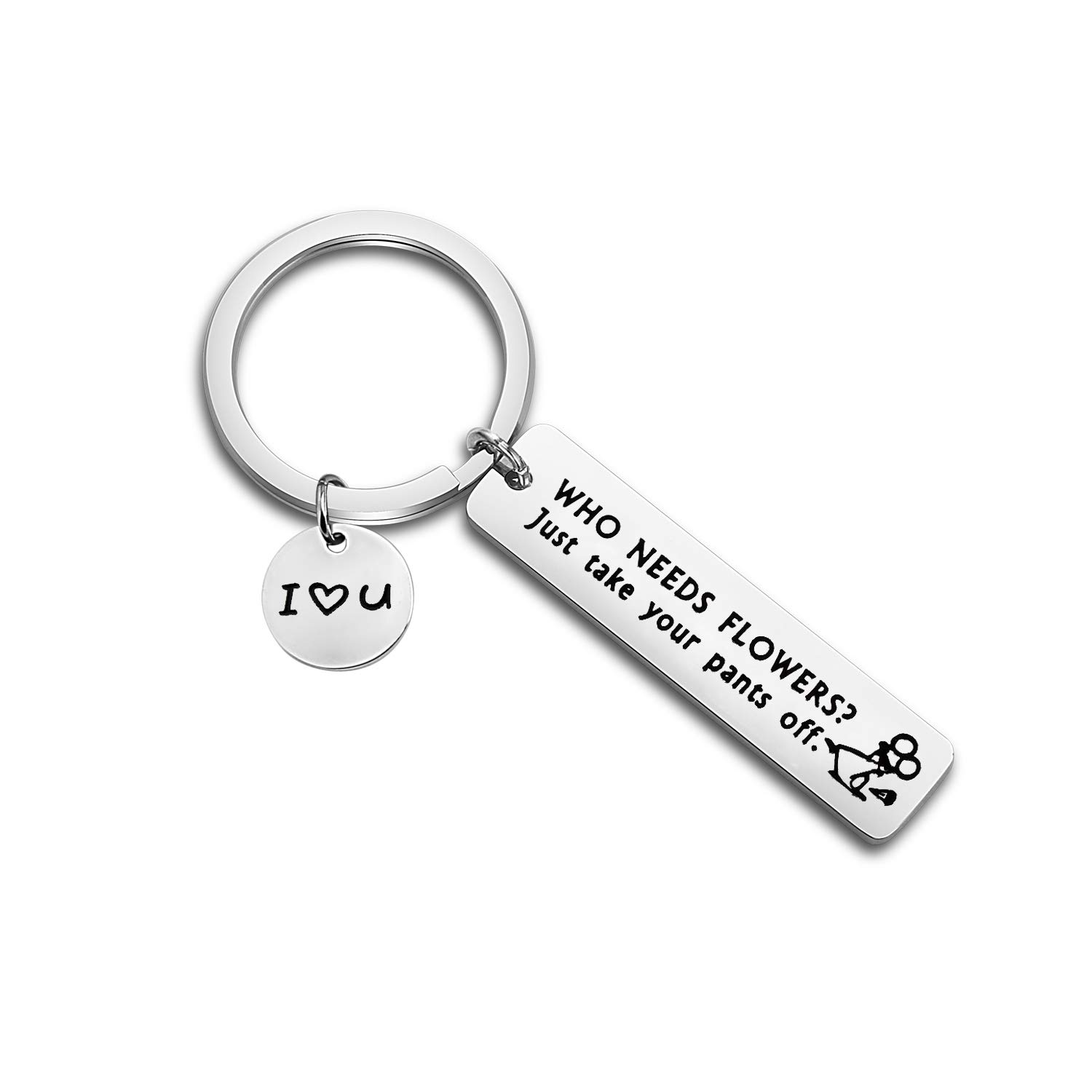 Flowers Keychain TGBJE Funny Gift for Boyfriend Husband Who Needs Flowers Just Take Your Pants Off Keychain Naughty Gift Adult Humor Gift