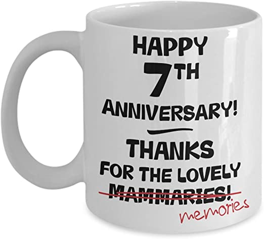 Amazon Com 7th Wedding Anniversary Gift Mug For Her Novelty Idea Funny Joke Gag 11oz Cup Wife Present 7 Seven Years Married Seventh Year Anniversary Cup Kitchen Dining