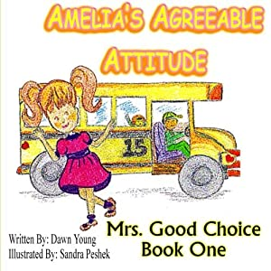 Amelia's Agreeable Attitude (Mrs. Good Choice) by Young Dawn (2013-10-09) Paperback