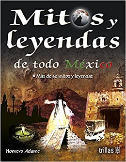 Phenomenal Mitos Y Leyendas De Todo Mexico Myths And Legends From All Home Interior And Landscaping Palasignezvosmurscom