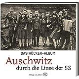 Das Höcker-Album: Auschwitz durch die Linse der SS