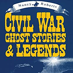 Civil War Ghost Stories & Legends