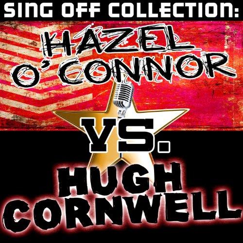 - Sing Off Collection: Hazel O' Connor vs. Hugh Cornwell