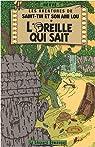 Les aventures de Saint-Tin et son ami Lou, Tome 3 : L'oreille qui sait par Hervé