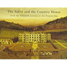 The Artist and the Country House: From the Fifteenth Century to the Present Day