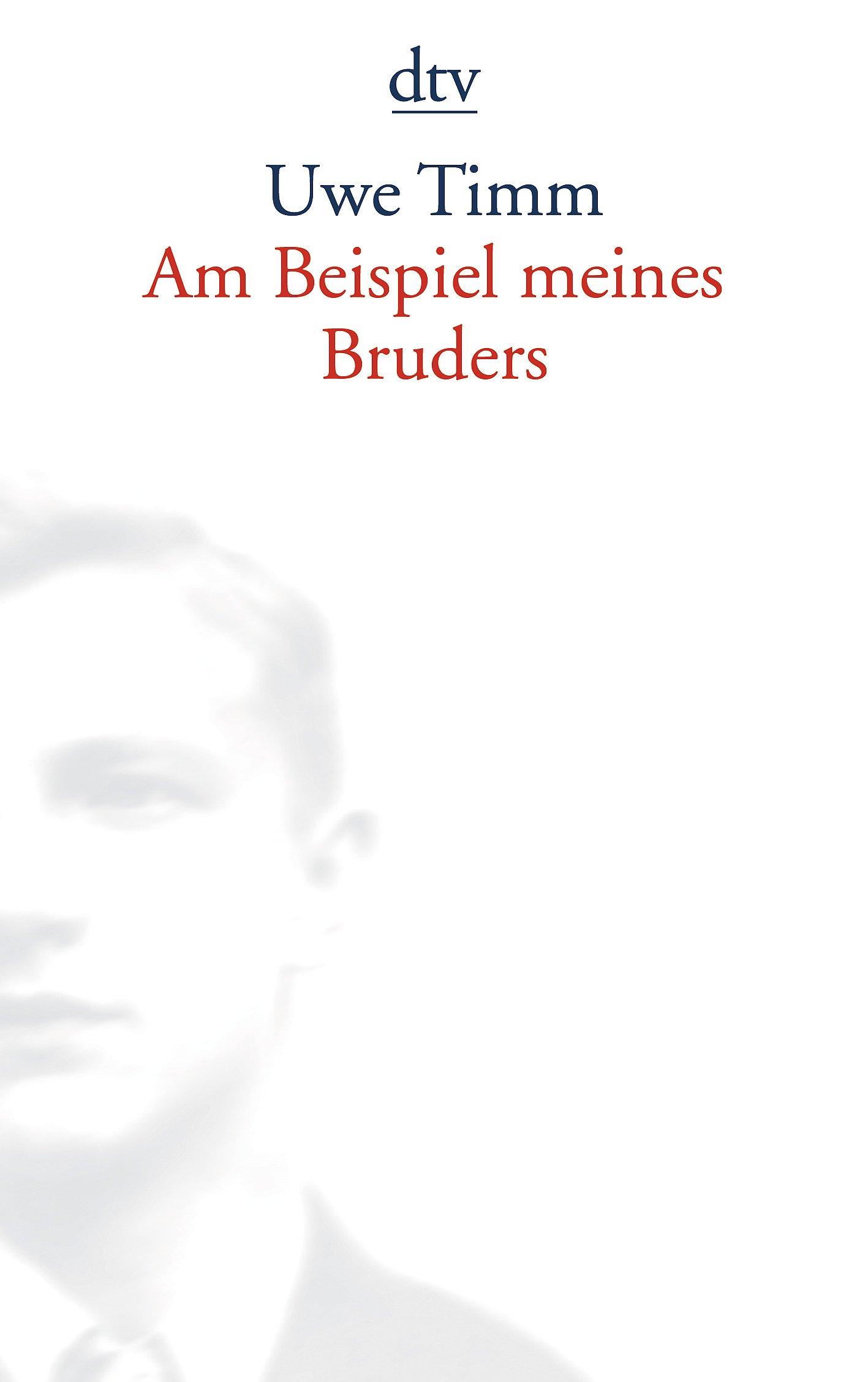 Am Beispiel Meines Bruders (German Edition): Uwe Timm: 9783423133166 ...
