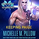 Keeping Paige: Divinity Warriors, Book 3 | Michelle M. Pillow