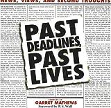 Past Deadlines, Past Lives, Garret Mathews, 0970917058