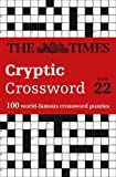 The Times Cryptic Crossword Book 22: 100 World-Famous Crossword Puzzles