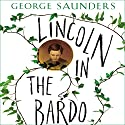 Lincoln in the Bardo Audiobook by George Saunders Narrated by Nick Offerman, David Sedaris, George Saunders, Carrie Brownstein, Miranda  July, Lena Dunham,  full cast