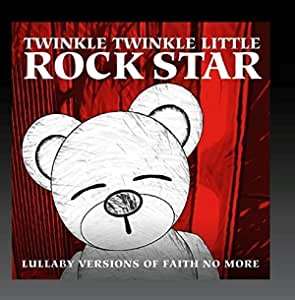 Lullaby Versions of Faith No More by Twinkle Twinkle Little Rock Star
