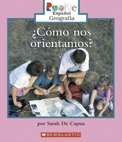 Read Online Como Nos Orientamos?/we Need Directions (Rookie Espanol: Geografia: Mapas y globos terraqueos/Geography: Maps and Globes) (Spanish Edition) pdf epub