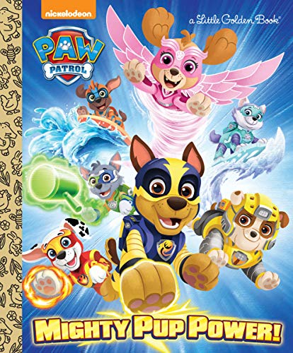 Mighty Pup Power! (PAW Patrol) (Little Golden Book) -
