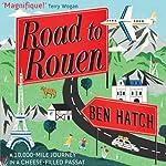 Road to Rouen | Ben Hatch
