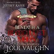 Beneath A Blood Lust Moon: Rise of the Arkansas Werewolves, Volume 2 | Jodi Vaughn