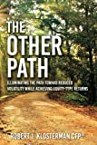 img - for The Other Path: Illuminating the Path toward Reduced Volatility while Achieving Equity-Type Returns book / textbook / text book