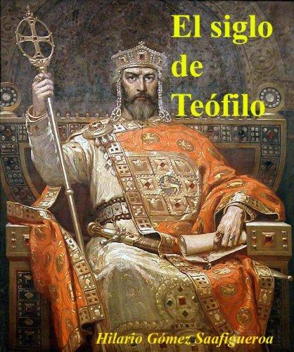 El siglo de Teófilo (Spanish Edition)