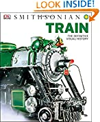 #4: Train: The Definitive Visual History (Dk Smithsonian)