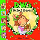D.W.'S Perfect Present (Arthur Adventures)