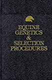 img - for Equine Genetics & Selection Procedures book / textbook / text book