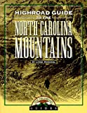 Highroad Guide to the North Carolina Mountains, Lynda McDaniel, 0895872765