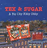 Tex and Sugar, Barbara Johansen Newman, 1402738870