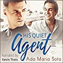 His Quiet Agent Hörbuch von Ada Maria Soto Gesprochen von: Kevin Theis
