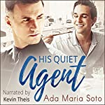 His Quiet Agent | Ada Maria Soto